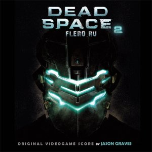 Jason Graves - Dead Space 2 (Collector's Edition Original Soundtrack) [2011]