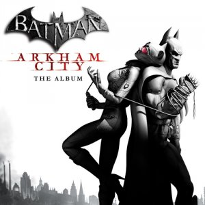 VA - Batman: Arkham City - The Album [2011]