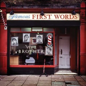 Viva Brother - Famous First Words [2011]