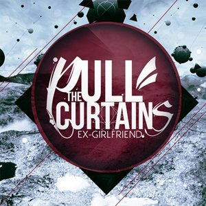 Pull The Curtains - Ex-girlfriend (EP) [2012]