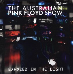 The Australian Pink Floyd Show - Exposed In The Light [2012]