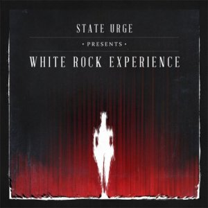 State Urge - White Rock Experience [2013]