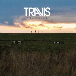 Travis - Where You Stand [2013]