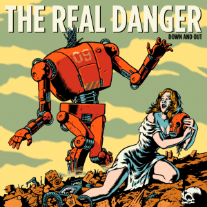 The Real Danger - Down And Out [2013]