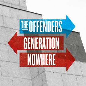 The Offenders - Generation Nowhere [2014]