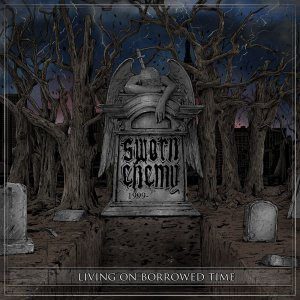 Sworn Enemy - Living On Borrowed Time [2014]