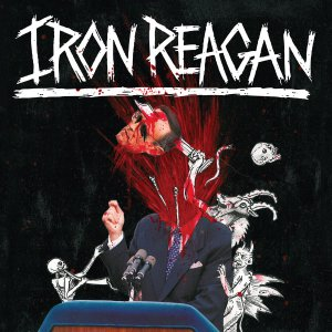Iron Reagan - The Tyranny of Will (Deluxe Edition) (2014)