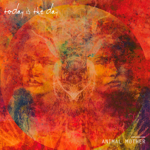 Today Is The Day - Animal Mother [2014]