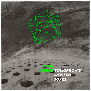 Thom Yorke - Tomorrow's Modern Boxes [2014]