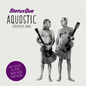 Status Quo - Aquostic: Stripped Bare (Deluxe Edition) (2014)