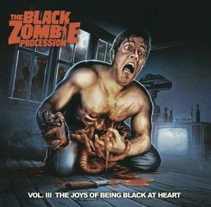 The Black Zombie Procession - Vol. III The Joy Of Being Black At Heart (2014)