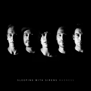 Sleeping With Sirens - Madness (Deluxe Edition) [2015]