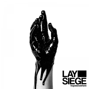 Lay Siege - Hopeisnowhere [2015]