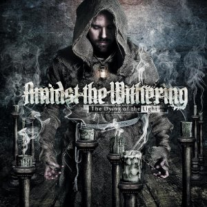 Amidst The Withering - The Dying Of The Light [2015]