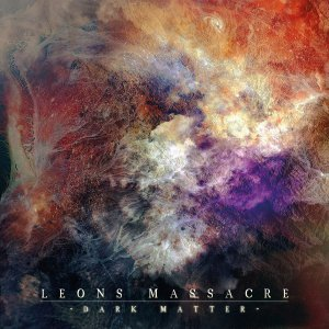 Leons Massacre - Dark Matter [2015]