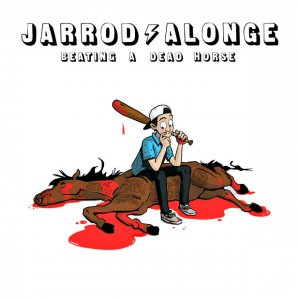 Jarrod Alonge - Beating A Dead Horse [2015]
