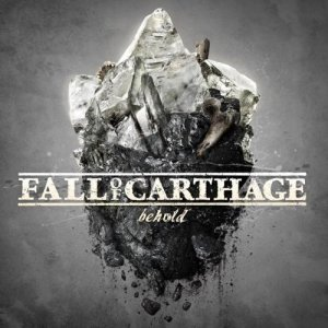 Fall Of Carthage - Behold [2015]