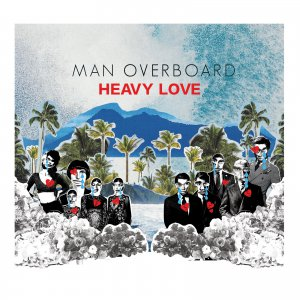 Man Overboard - Heavy Love [2015]