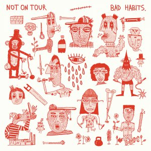 Not On Tour - Bad Habits [2015]
