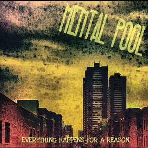 Mental Pool - Everything Happens For A Reason [2015]