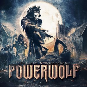 Powerwolf - Blessed & Possessed (Deluxe Edition) [2015]
