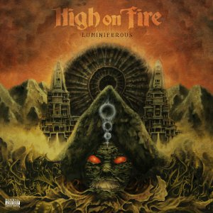 High On Fire - Luminiferous [2015]
