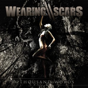 Wearing Scars - A Thousand Words [2015]