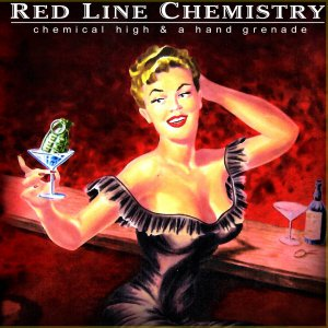Red Line Chemistry - Chemical High & A Hand Grenade [2015]