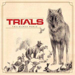 Trials - This Ruined World [2015]