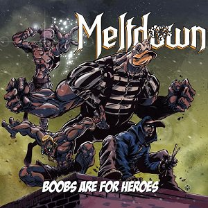 Meltdown - Boobs Are For Heroes [2015]