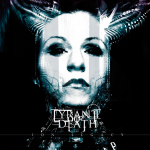Tyrant Of Death - Ion Legacy [2015]
