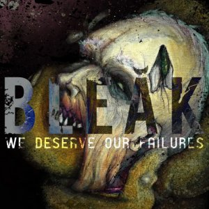 Bleak - We Deserve Our Failures (EP) [2015]