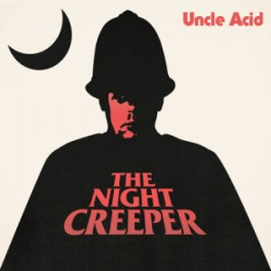 Uncle Acid And The Deadbeats - The Night Creeper [2015]