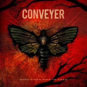 Conveyer - When Given Time To Grow [2015]