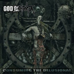 God Dementia - Consuming The Delusional [2015]