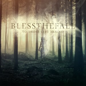 Blessthefall - To Those Left Behind (Deluxe Edition) [2015]
