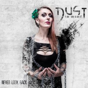 Dust In Mind - Never Look Back [2015]