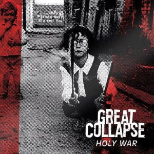 Great Collapse - Holy War [2015]