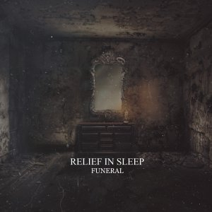 Relief In Sleep - Funeral [2015]