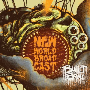 Bullet Bane - New World Broadcast (Deluxe Edition) [2015]