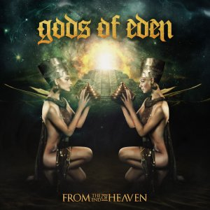 Gods of Eden - From the End of Heaven [2015]