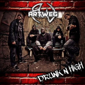 Artweg - Drunk N High [2015]