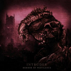Horror Of Pestilence - Intruder [2015]