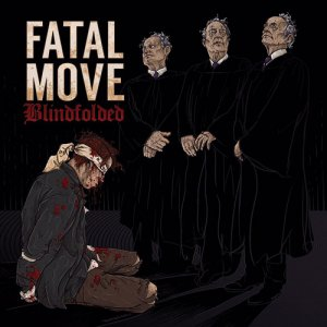Fatal Move - Blindfolded [2015]
