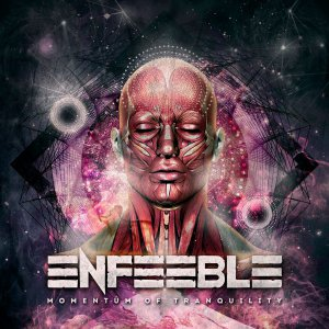 Enfeeble - Momentum of Tranquility [2015]