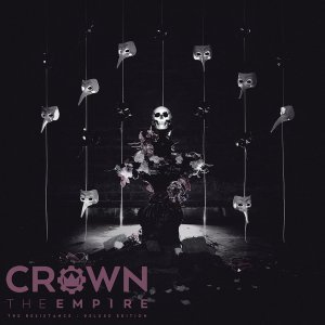 Crown The Empire - The Resistance (Deluxe Edition) [2015]