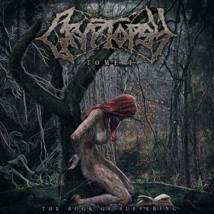 Cryptopsy - The Book of Suffering (Tome 1) [2015]
