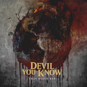 Devil You Know - They Bleed Red [2015]